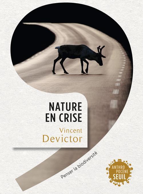 Nature en crise, Vincent Devictor, Editions du Seuil